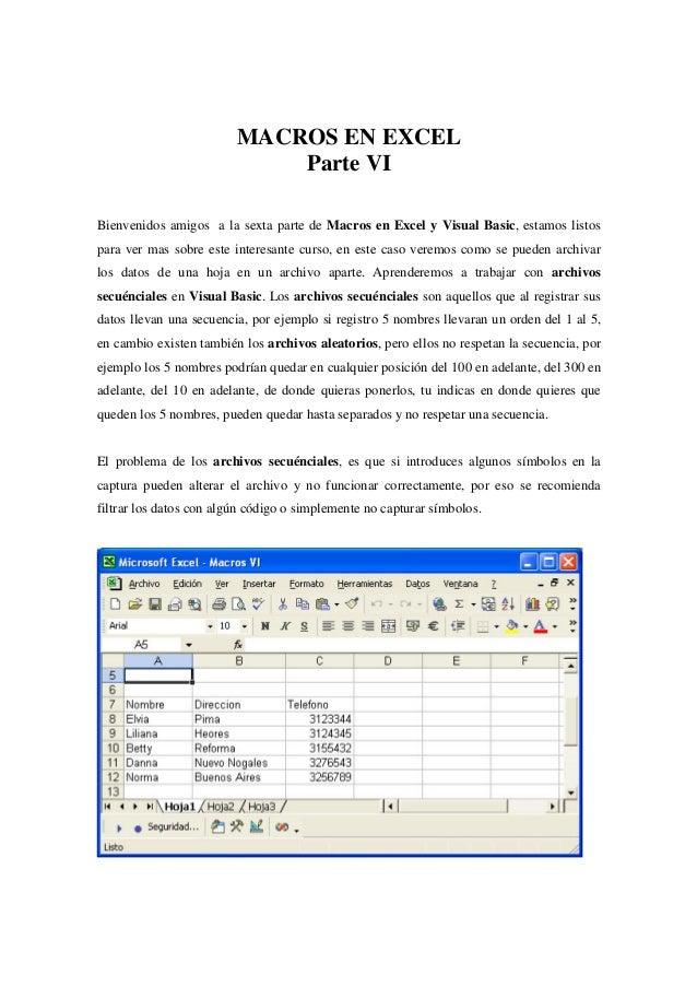 MACROS EN EXCEL Parte VI Bienvenidos amigos a la sexta parte de Macros en Excel y Visual Basic, estamos listos para ver ma...