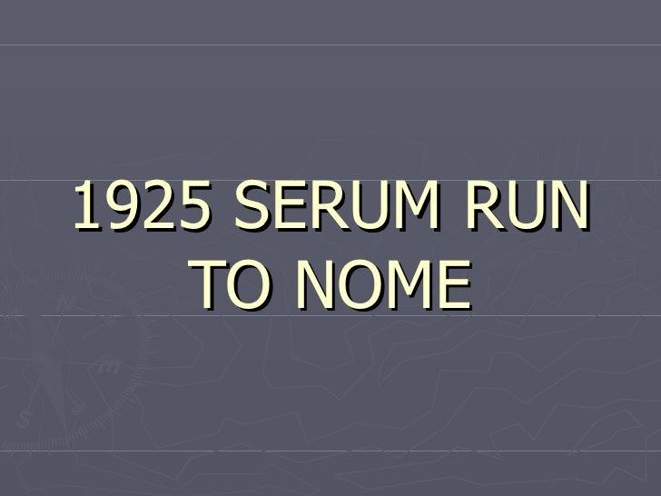 1925 SERUM RUN TO NOME