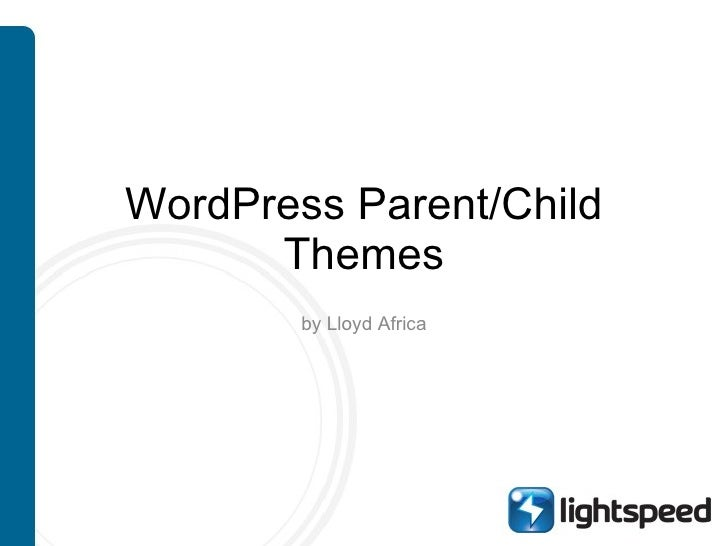 WordPress Parent/Child Themes by Lloyd Africa