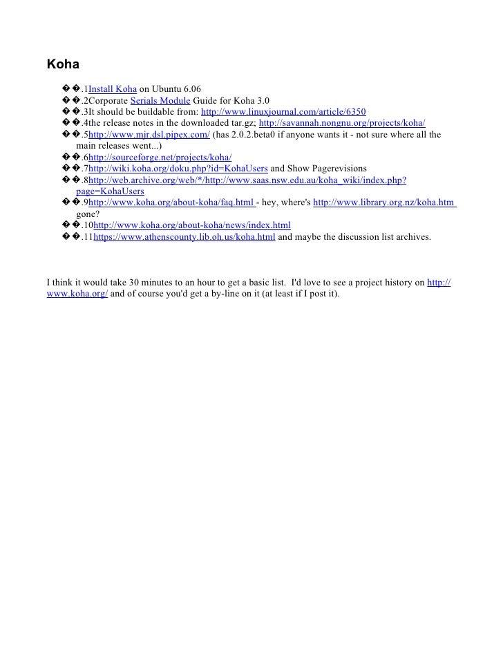 Koha    ��.1Install Koha on Ubuntu 6.06    ��.2Corporate Serials Module Guide for Koha 3.0    ��.3It should be buildable f...
