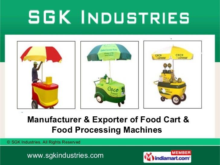 Manufacturer & Exporter of Food Cart & Food Processing Machines
