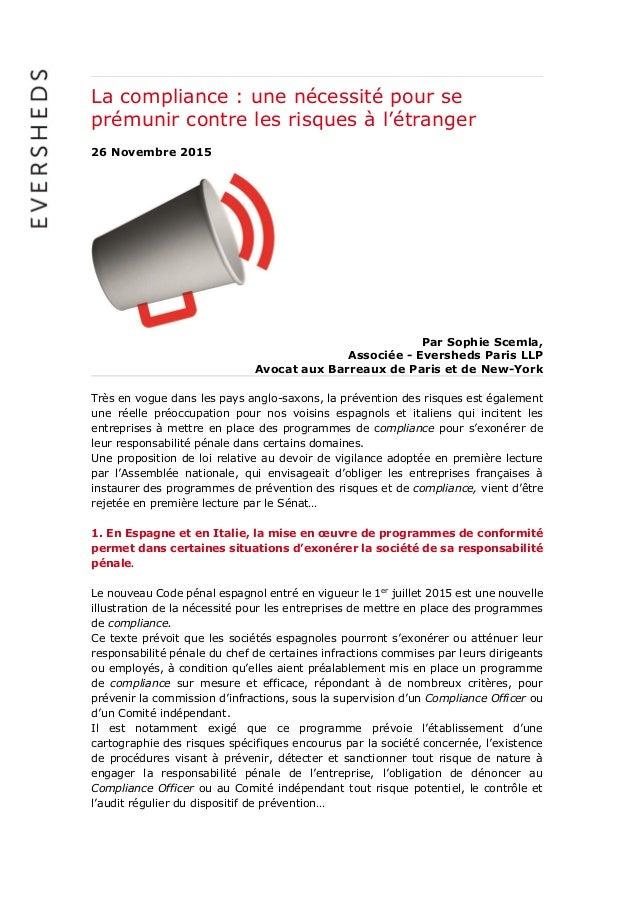 La compliance : une nécessité pour se prémunir contre les risques à l'étranger 26 Novembre 2015 Par Sophie Scemla, Associé...
