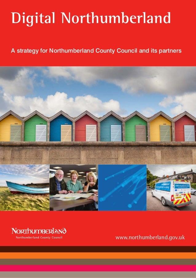 1Digital Strategy Digital Northumberland A strategy for Northumberland County Council and its partners www.northumberland....