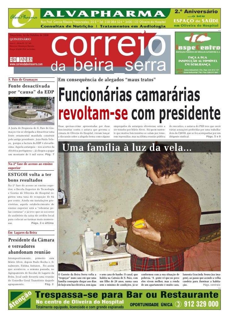 PUB     Terça-feira, 14 de Outubro de 2008  QUINZENÁRIO  Ano 2 - Série II - N.º 65  Director: Henrique Barreto  Preço: € 0...