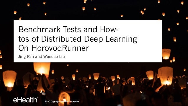 Benchmark Tests and How- tos of Distributed Deep Learning On HorovodRunner Jing Pan and Wendao Liu