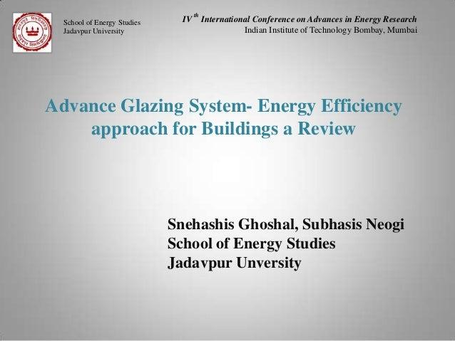 School of Energy Studies Jadavpur University  IV  th  International Conference on Advances in Energy Research Indian Insti...