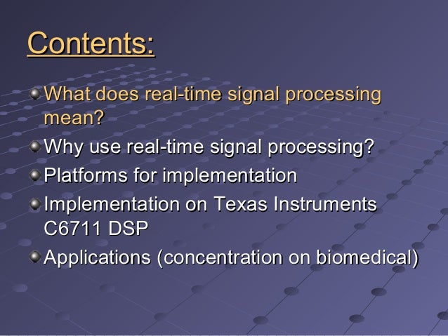Real-Time Signal Processing:  Implementation and Application Slide 2