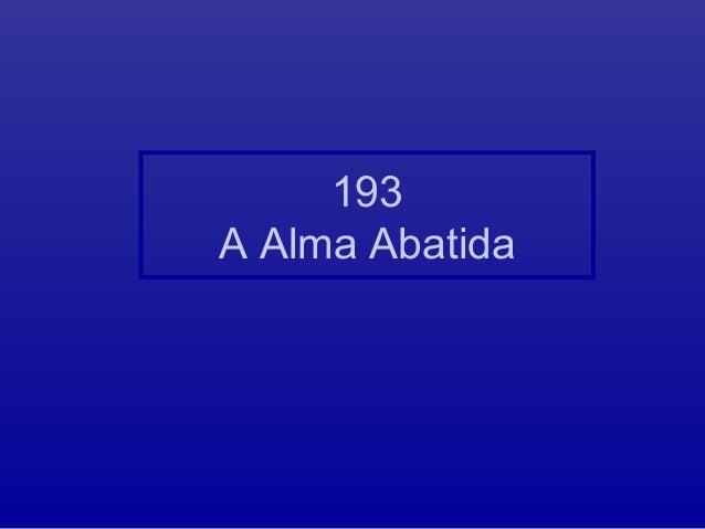 193 A Alma Abatida