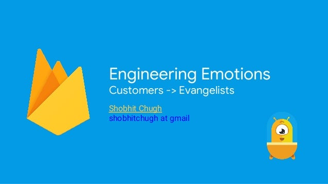 Engineering Emotions Customers -> Evangelists Shobhit Chugh shobhitchugh at gmail