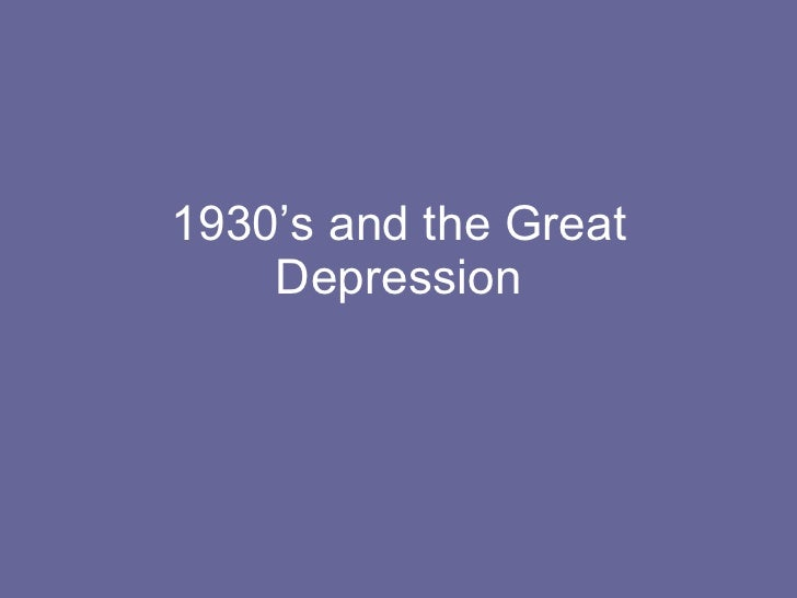 1930's and the Great Depression