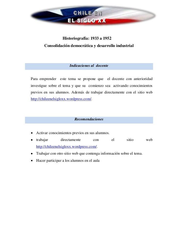 Historiografía: 1933 a 1952        Consolidación democrática y desarrollo industrial                        Indicaciones a...