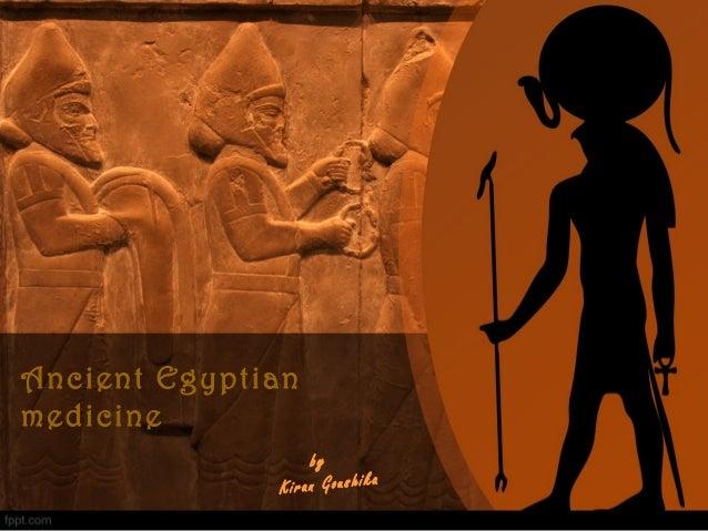 Ancient Egyptian medicine by Kiran Goushika
