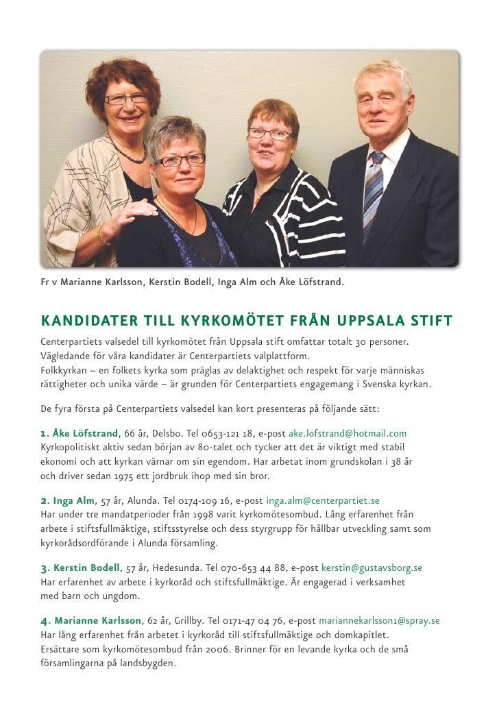 Fr v Marianne Karlsson, Kerstin Bodell, Inga Alm och Åke Löfstrand.   KANDIDATER TILL KYRKOMÖTET FRÅN UPPSALA STIFT Center...