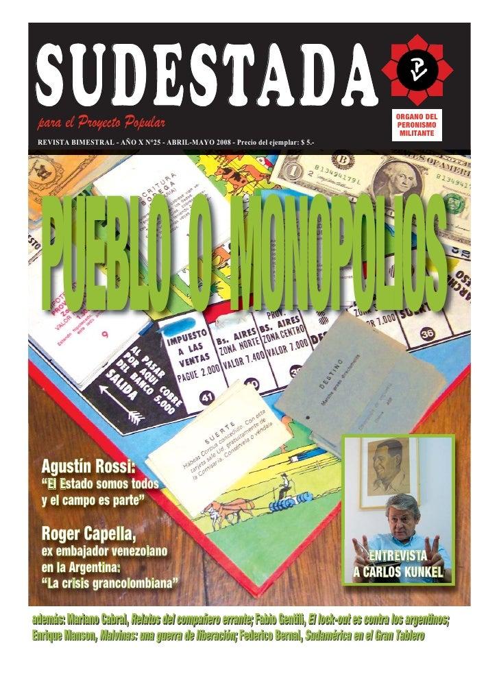 S U D E S TA D A  para el Proyecto Popular  REVISTA BIMESTRAL - AÑO X N°25 - ABRIL-MAYO 2008 - Precio del ejemplar: $ 5.- ...