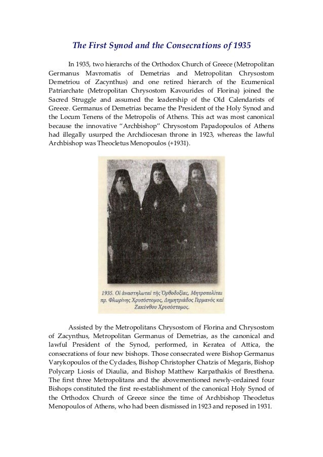 The First Synod and the Consecrations of 1935      In 1935, two hierarchs of the Orthodox Church of Greece (Metropolitan  ...