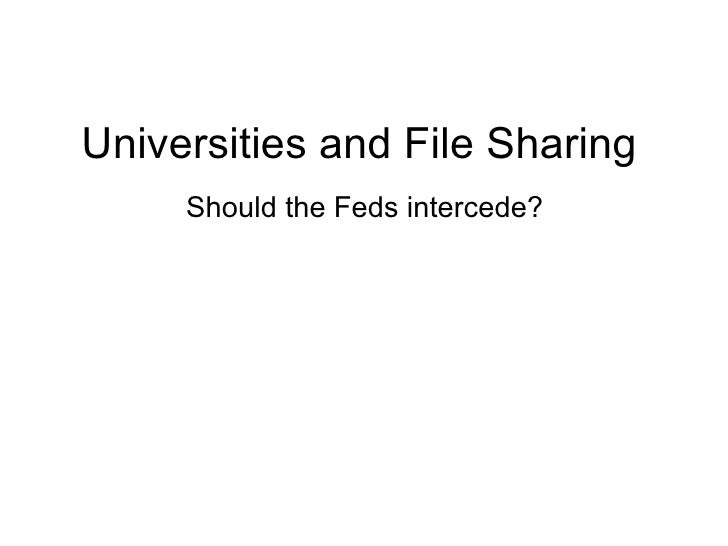 Universities and File Sharing Should the Feds intercede?