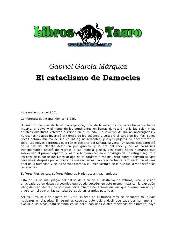Gabriel García Márquez          El cataclismo de Damocles4 de noviembre del 2001Conferencia de Ixtapa. México, 1.986.Un mi...