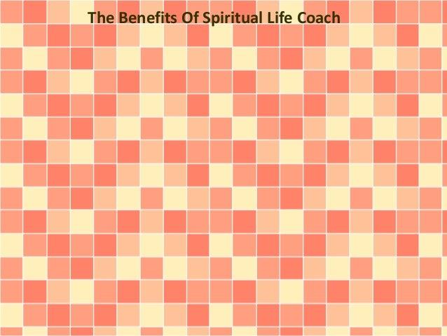 The Benefits Of Spiritual Life Coach