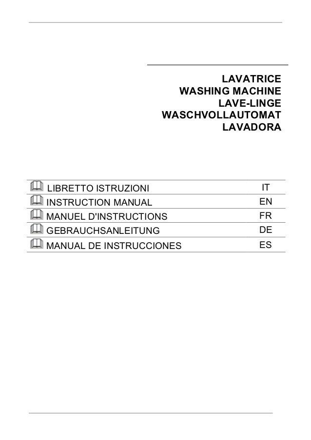 LAVATRICE WASHING MACHINE LAVE-LINGE WASCHVOLLAUTOMAT LAVADORA LIBRETTO ISTRUZIONI IT INSTRUCTION MANUAL EN MANUEL D'INSTR...
