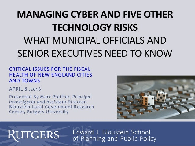 MANAGING CYBER AND FIVE OTHER TECHNOLOGY RISKS WHAT MUNICIPAL OFFICIALS AND SENIOR EXECUTIVES NEED TO KNOW CRITICAL ISSUES...