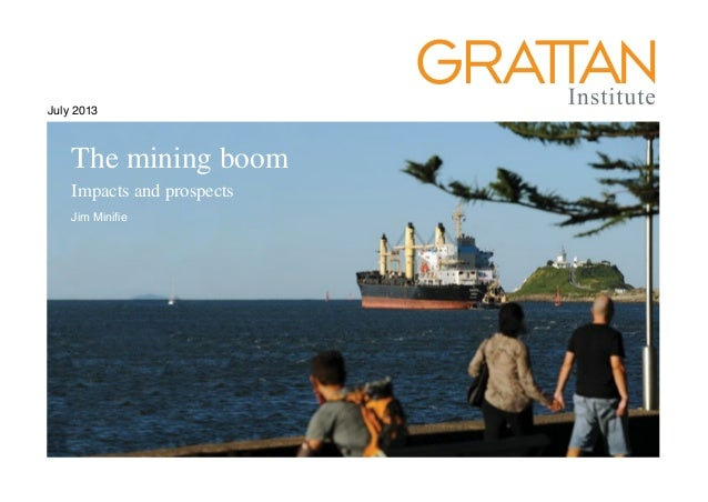July 2013 The housing we'd choose The mining boom Impacts and prospects