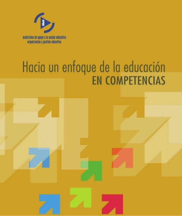 Título HACIA UN ENFOQUE DE LA EDUCACIÓN EN COMPETENCIAS Autoría Sara Álvarez Morán Arturo Pérez Collera Mª Luisa Suárez Ál...