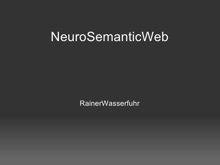 NeuroSemanticWeb RainerWasserfuhr