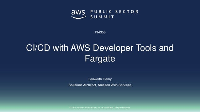 © 2018, Amazon Web Services, Inc. or its affiliates. All rights reserved. Lenworth Henry Solutions Architect, Amazon Web S...