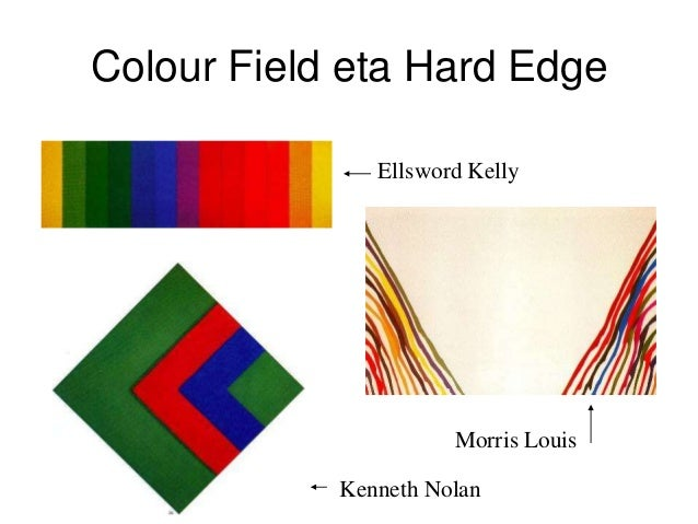 Colour Field eta Hard Edge Ellsword Kelly Morris Louis Kenneth Nolan