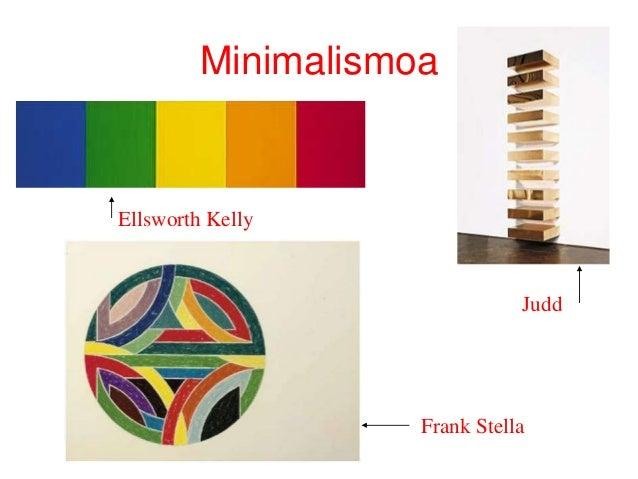 Minimalismoa Judd Frank Stella Ellsworth Kelly