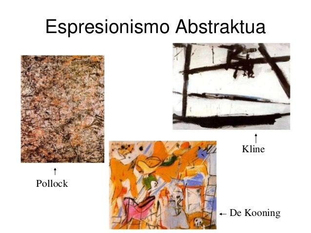 Espresionismo Abstraktua Pollock De Kooning Kline