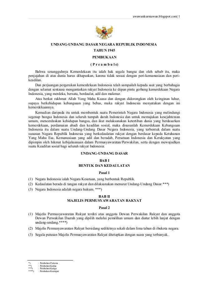 awawankurniawan.blogspot.com| 1 UNDANG-UNDANG DASAR NEGARA REPUBLIK INDONESIA TAHUN 1945 PEMBUKAAN ( P r e a m b u l e) Ba...