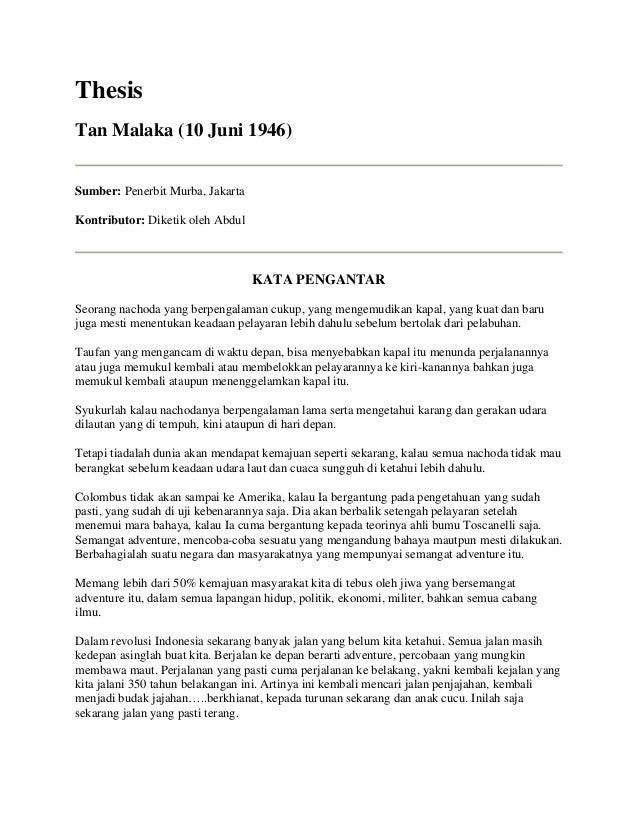 Thesis Tan Malaka (10 Juni 1946) Sumber: Penerbit Murba, Jakarta Kontributor: Diketik oleh Abdul  KATA PENGANTAR Seorang n...