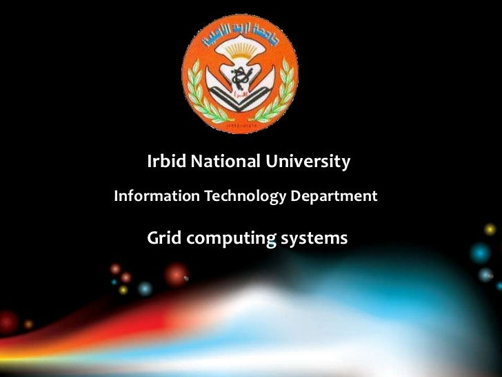 Irbid National UniversityInformation Technology Department    Grid computing systems