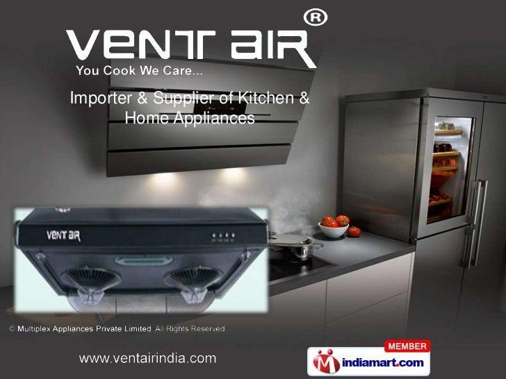 Importer & Supplier of Kitchen &       Home Appliances
