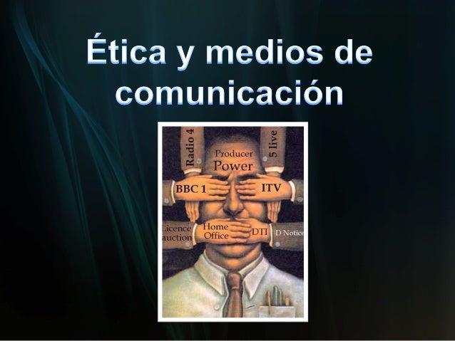 Ética y Medios de Comunicacion