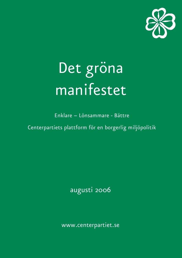 Det gröna            manifestet            Enklare – Lönsammare - Bättre Centerpartiets plattform för en borgerlig miljöpo...