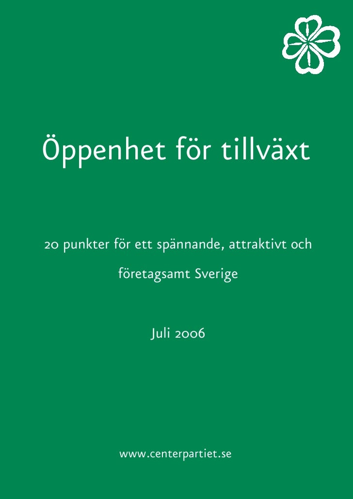 Öppenhet för tillväxt  20 punkter för ett spännande, attraktivt och             företagsamt Sverige                    Jul...