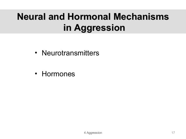 neural mechanisms explanation of aggression This review takes a bottom-up approach to assess how genes and the  environment contribute to the functioning of neural mechanisms of.