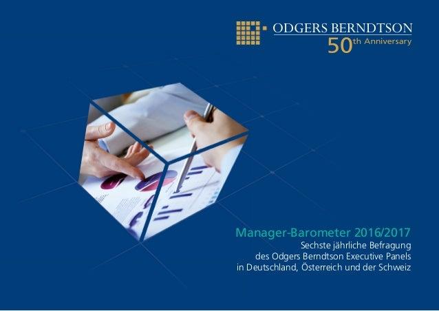 Manager-Barometer 2016/2017 Sechste jährliche Befragung des Odgers Berndtson Executive Panels in Deutschland, Österreich u...