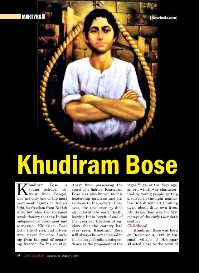    GYAN Vitaranam September 15 - October 14, 201610 K hudiram Bose, a young political ac- tivist from Bengal, was not only...