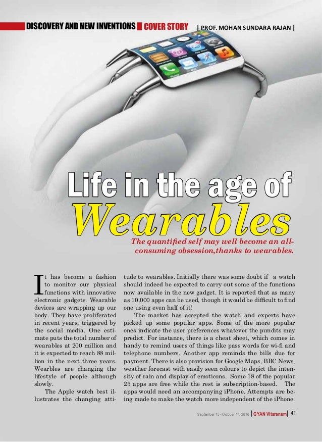    GYAN VitaranamSeptember 15 - October 14, 2016 41 I t has become a fashion to monitor our physical functions with innova...