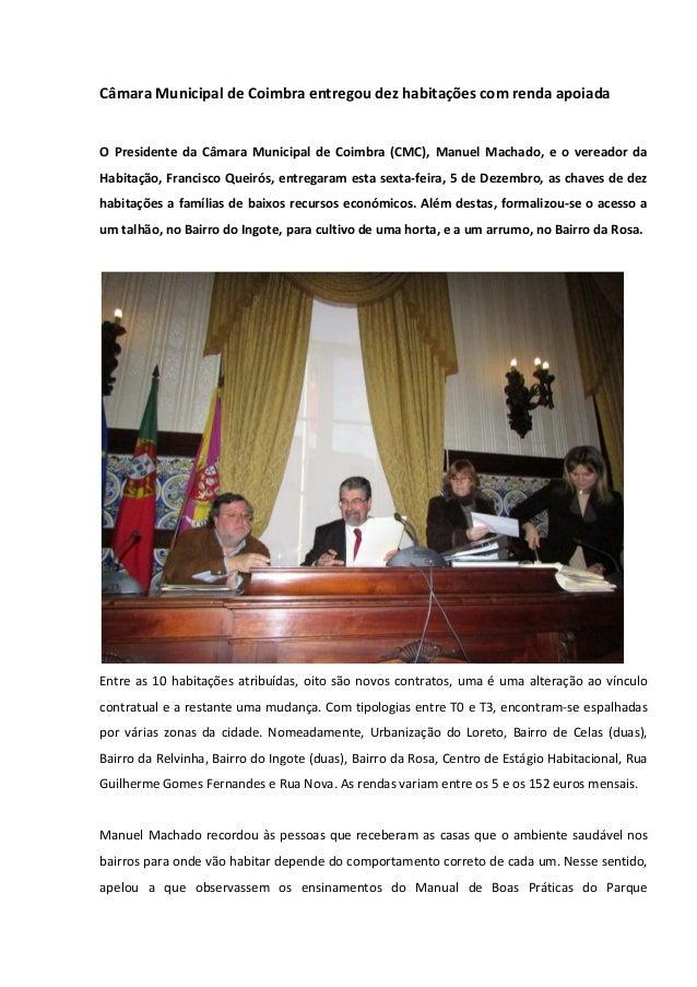 Câmara Municipal de Coimbra entregou dez habitações com renda apoiada  O Presidente da Câmara Municipal de Coimbra (CMC), ...