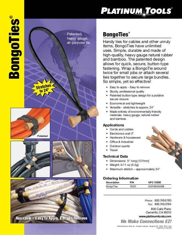 We Make Connections EZ! BongoTies® Handy ties for cables and other unruly items, BongoTies have unlimited uses. Simple, du...