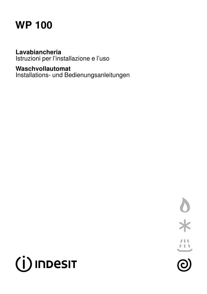 WP 100  Lavabiancheria Istruzioni per l'installazione e l'uso Waschvollautomat Installations- und Bedienungsanleitungen