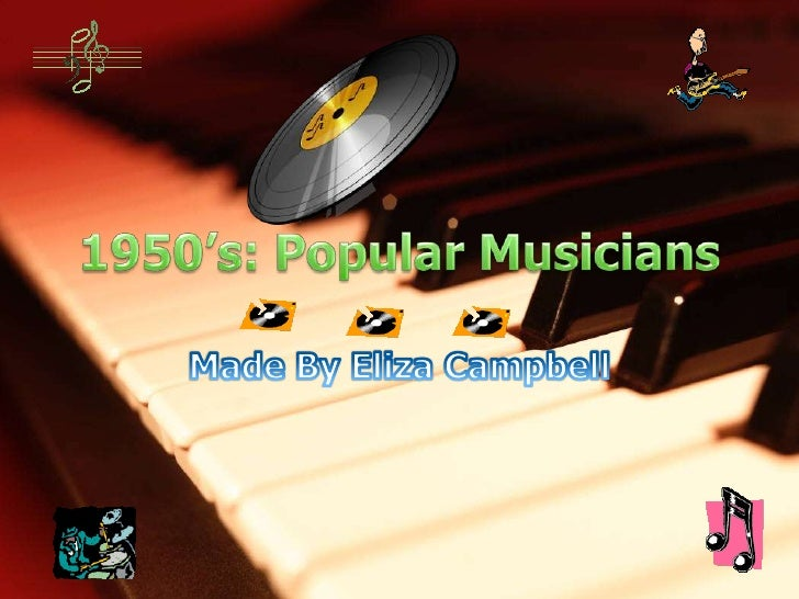 1950's: Popular Musicians<br />Made By Eliza Campbell<br />