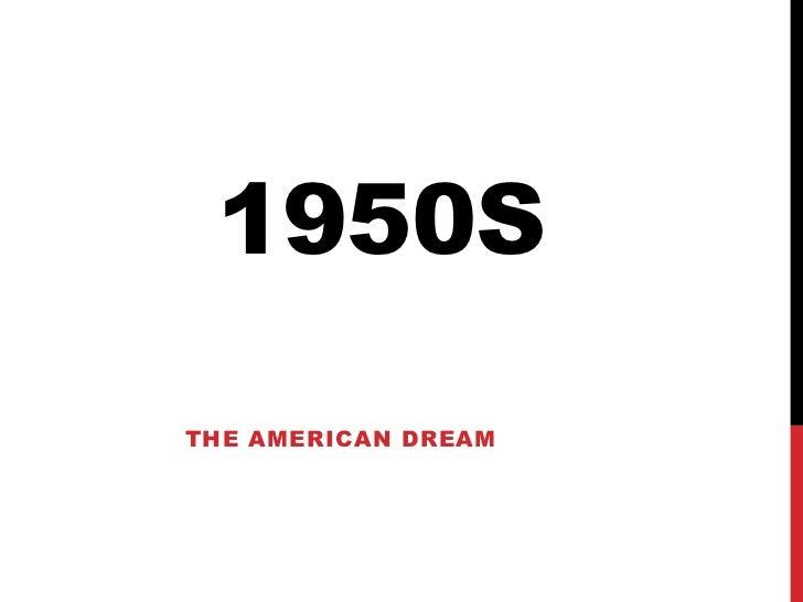 1950s<br />The American Dream<br />
