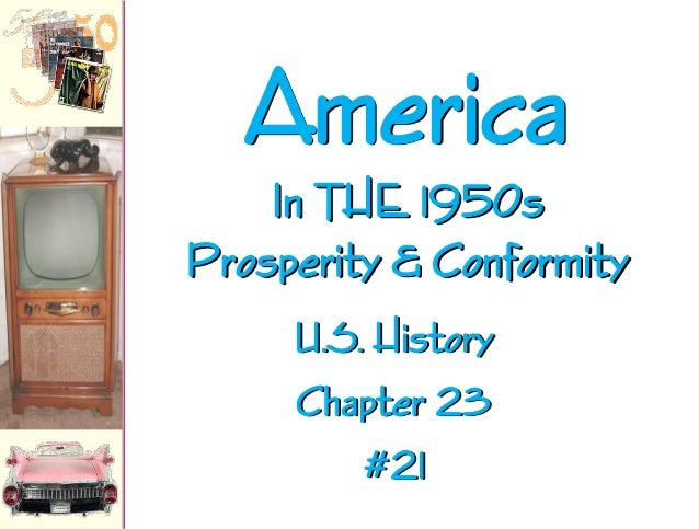 America In THE 1950s Prosperity & Conformity U.S. History Chapter 23 #21