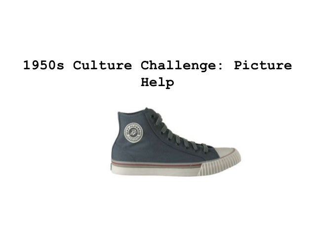 1950s Culture Challenge: Picture              Help