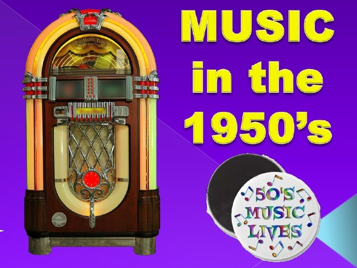 MUSIC<br />in the<br />1950's<br />